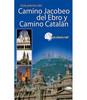 Portada de la guía práctica del Camino Catalán y Camino Jacobeo del Ebro.